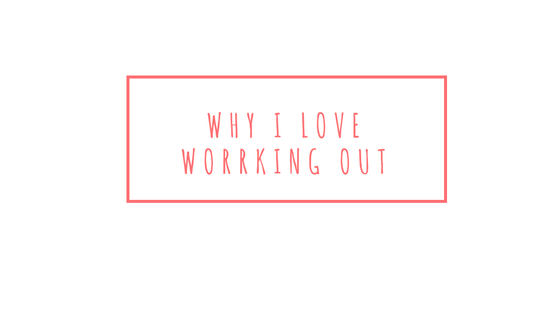 why-i-love-working-out